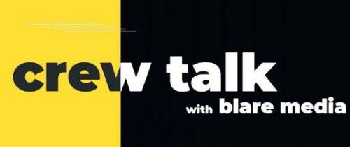 Crew Talk with BLARE Media